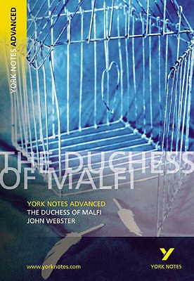The Duchess of Malfi: York Notes Advanced - Sims, Stephen