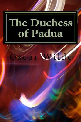 The Duchess of Padua - Wilde, Oscar