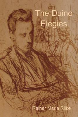 The Duino Elegies - Rilke, Rainer Maria
