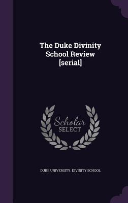 The Duke Divinity School Review [Serial] - Duke University Divinity School (Creator)