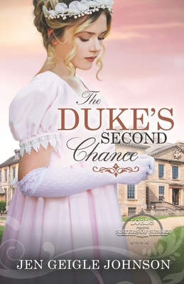The Duke's Second Chance: Clean Regency Romance - Johnson, Jen Geigle