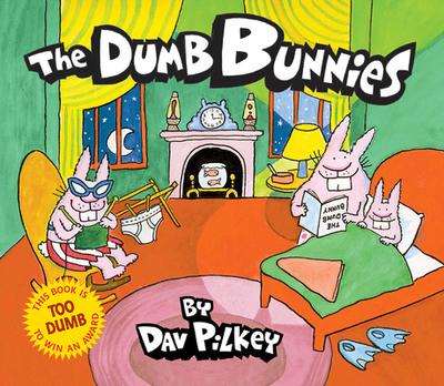 The Dumb Bunnies - Pilkey, Dav
