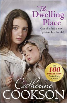The Dwelling Place - Cookson, Catherine
