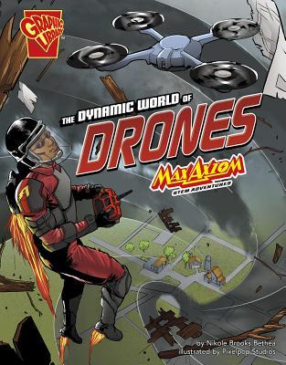 The Dynamic World of Drones: Max Axiom Stem Adventures - Bethea, Nikole Brooks