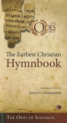 The Earliest Christian Hymnbook: The Odes of Solomon - Charlesworth, James H. (Translated by)