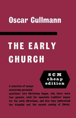 The Early Church - Cullmann, Oscar