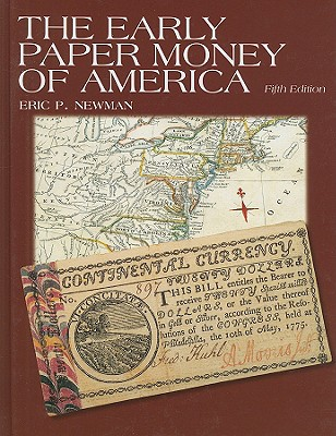 The Early Paper Money of America - Newman, Eric P, and Levine, Stuart (Editor)