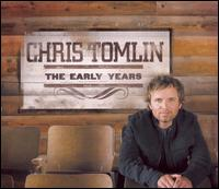 The Early Years - Chris Tomlin