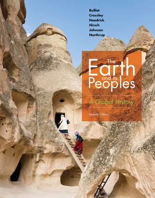 The Earth and Its Peoples: A Global History - Bulliet, Richard