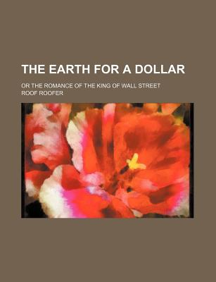 The Earth for a Dollar: Or the Romance of the King of Wall Street (1897) - Roofer, Roof