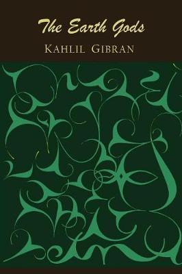 The Earth Gods - Gibran, Kahlil