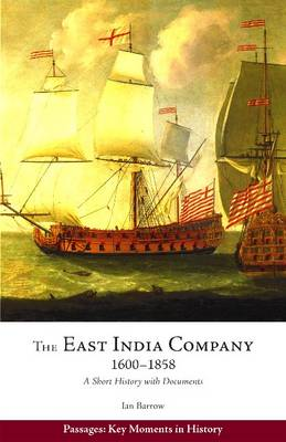 The East India Company, 1600-1858: A Short History with Documents - Barrow, Ian