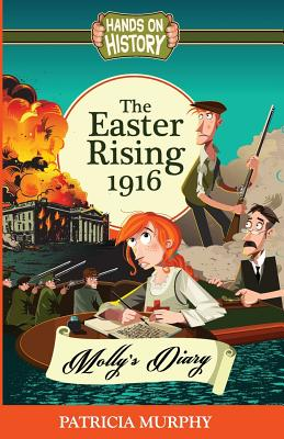 The Easter Rising 1916 - Molly's Diary - Murphy, Patricia