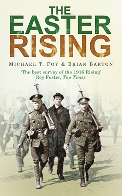 The Easter Rising - Foy, Michael T., and Barton, Brian