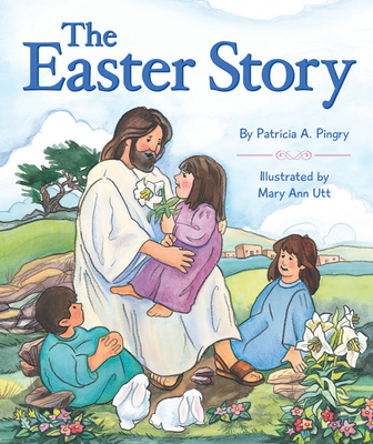 The Easter Story - Pingry, Patricia