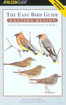 The Easy Bird Guide: Western Region: A Quick Identification Guide for All Birders - Bull, John, and Bull, Edith