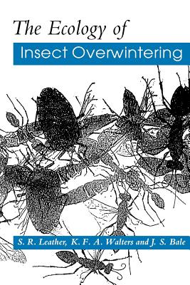 The Ecology of Insect Overwintering - Leather, Simon R