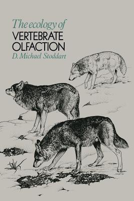 The Ecology of Vertebrate Olfaction - Stoddart, D M