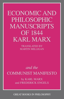 The Economic and Philosophic Manuscripts of 1844 and the Communist Manifesto - Marx, Karl, and Engels, Friedrich