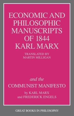 The Economic and Philosophic Manuscripts of 1844 and the Communist Manifesto - Marx, Karl, and Baird, Robert M (Editor), and Rosenbaum, Stuart E (Editor)