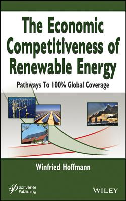 The Economic Competitiveness of Renewable Energy: Pathways to 100% Global Coverage - Hoffmann, Winfried
