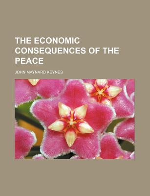 The Economic Consequences of the Peace - Keynes, John Maynard, Fba