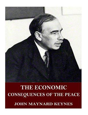 The Economic Consequences of the Peace - Keynes, John Maynard