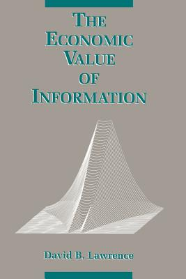 The Economic Value of Information - Lawrence, David B