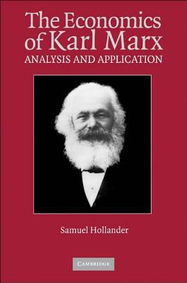 The Economics of Karl Marx: Analysis and Application - Hollander, Samuel