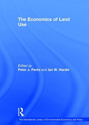The Economics of Land Use - Hardie, Ian W