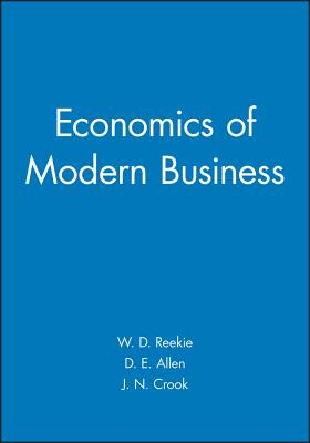 The Economics of Modern Business - Reekie, W Duncan, and Crook, Jeff