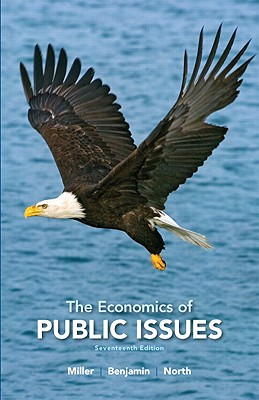 The Economics of Public Issues - Miller, Roger LeRoy, and Benjamin, Daniel K., and North, Douglass C.