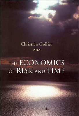 The Economics of Risk and Time - Gollier, Christian