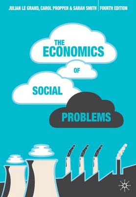 The Economics of Social Problems - Smith, Sheila, and Le Grand, Julian, and Propper, Carol