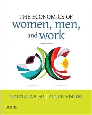 The Economics of Women, Men, and Work - Blau, Francine D
