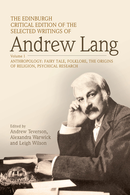 The Edinburgh Critical Edition of the Selected Writings of Andrew Lang, Volume 2: Literary Criticism, History, Biography - Lang, Andrew, and Teverson, Andrew (Editor), and Warwick, Alexandra (Editor)