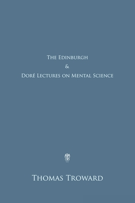 The Edinburgh & Doré Lectures on Mental Science - Troward, Thomas