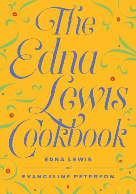 The Edna Lewis Cookbook - Lewis, Edna, and Peterson, Evangeline