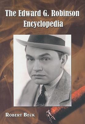 The Edward G. Robinson Encyclopedia - Beck, Robert