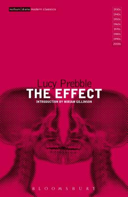 The Effect - Prebble, Lucy, and Gillinson, Miriam (Introduction by)