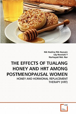 The Effects of Tualang Honey and Hrt Among Postmenopausal Women - Nik Hussain, Nik Hazlina