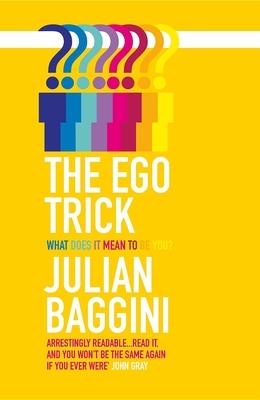 The Ego Trick - Baggini, Julian