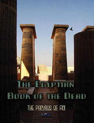 The Egyptian Book of the Dead - Budge, Ernest Wallis, Sir (Translated by)