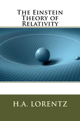 The Einstein Theory of Relativity - Lorentz, H a