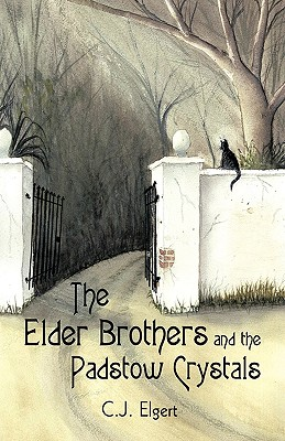 The Elder Brothers and the Padstow Crystals - C J Elgert, Elgert