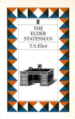 The Elder Statesman - Eliot, T. S.