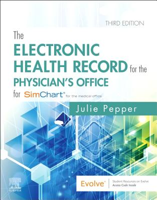 The Electronic Health Record for the Physician's Office: For Simchart for the Medical Office - Pepper, Julie, Bs, CMA