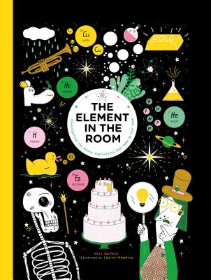 The Element in the Room: Investigating the Atomic Ingredients That Make Up Your Home - Barfield, Mike