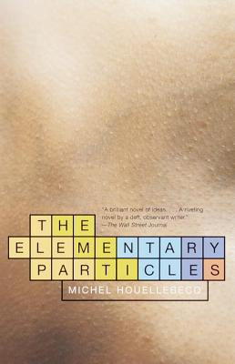 The Elementary Particles - Houellebecq, Michel