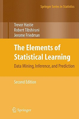 The Elements of Statistical Learning: Data Mining, Inference, and Prediction, Second Edition - Hastie, Trevor, and Tibshirani, Robert, and Friedman, Jerome